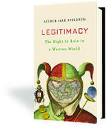 Legitimacy: The Right to Rule in a Wanton World