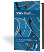 Public Value: Deepening, Enriching, and Broadening the Theory and Practice