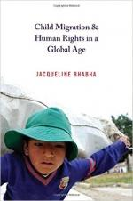 Child Migration and Human Rights in a Global Age (Human Rights and Crimes against Humanity)