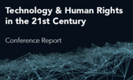 Conference Report: Technology & Human Rights in the 21st Century