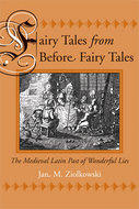Fairy Tales From Before Fairy Tales: The Medieval Past of Wonderful Lies