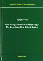 Indo-European Nominal Morphology:The Decads and the Caland System