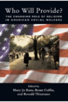 Who Will Provide? - The Changing Role of Religion In American Social Welfare