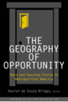 The Geography of Opportunity: Race and Housing Choice in Metropolitan America