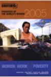 Progress of the World's Women 2005: Women, Work and Poverty