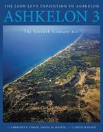 Ashkelon 3: The Seventh Century B.C.