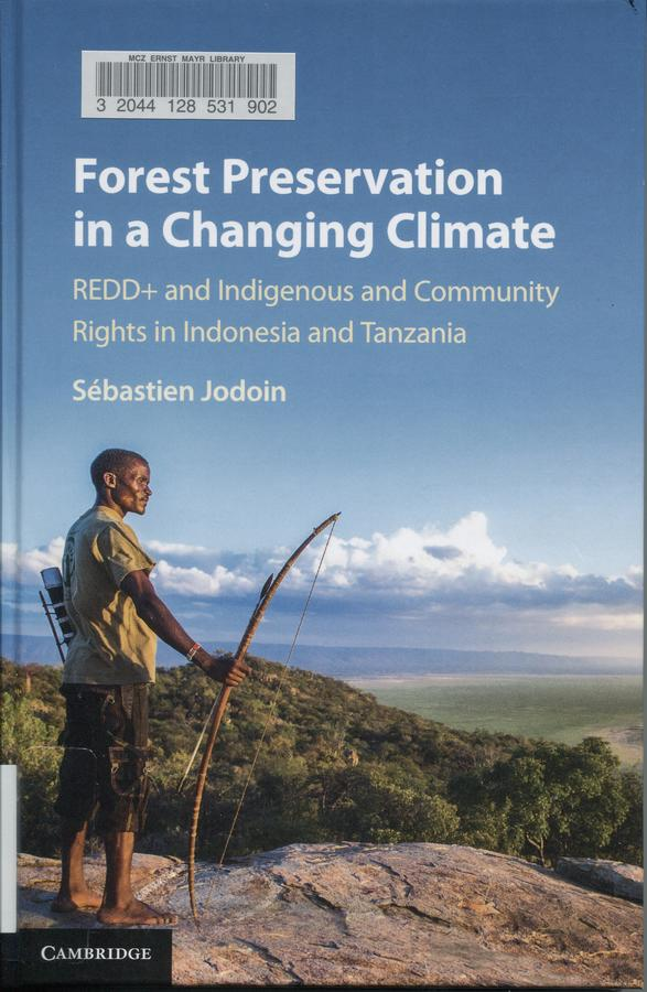 Forest Preservation in a Changing Climate: REDD+ and indigenous and community rights in Indonesia and Tanzania