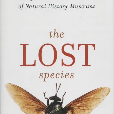 The lost species: great expeditions in the collections of natural history museums.