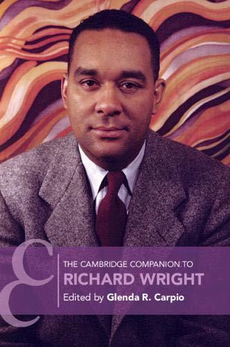 The Cambridge Companion to Richard Wright (Cambridge Companions to Literature)