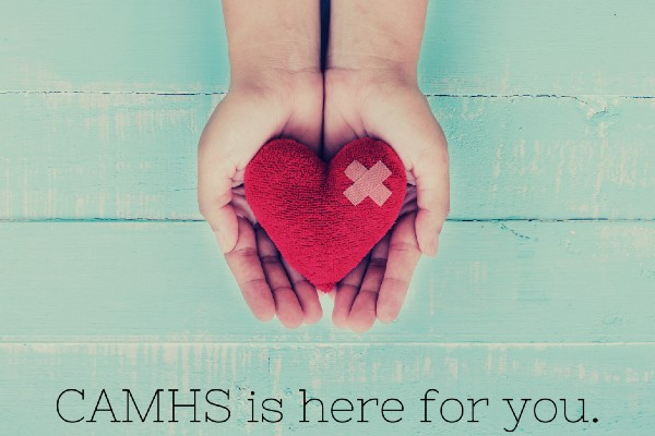 CAMHS is here for you.