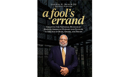 Book Cover for Lonnie Bunch III's book, A Fool's Errand.