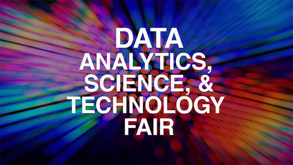 Data Analytics, Science, & Technology Fair