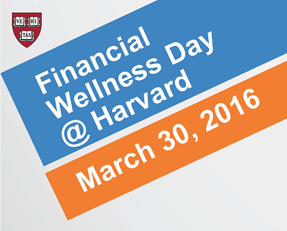 Financial Wellness Day @ Harvard, March 30, 2016