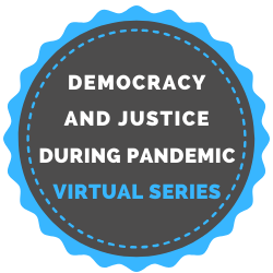 Democracy and Justice During Pandemic