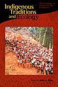 Indigenous Traditions and Ecology: The Interbeing of Cosmology and Community