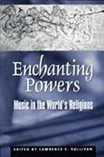 Enchanting Powers: Music in the World's Religions