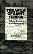 The Avila of Saint Teresa by Jodi Bilinkoff