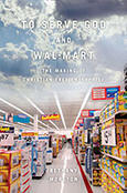 To Serve God and Wal-Mart, a book by former WSRP Research Associate Bethany Moreton