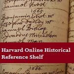 Harvard/Radcliffe Online Historical Reference Shelf,