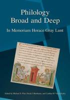 cover of Philology Broad and Deep: In Memoriam Horace Gray Lunt