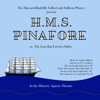 Harvard-Radcliffe Gilbert and Sullivan Players presents H.M.S. Pinafore; or, the Lass That Loved A Sailor