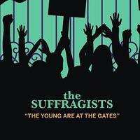 The Suffragists, the young are at the gates