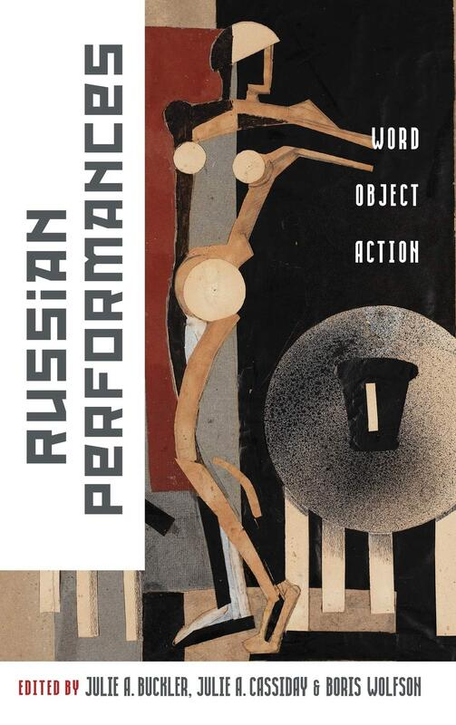 Russian Performances: Word, Object, Action