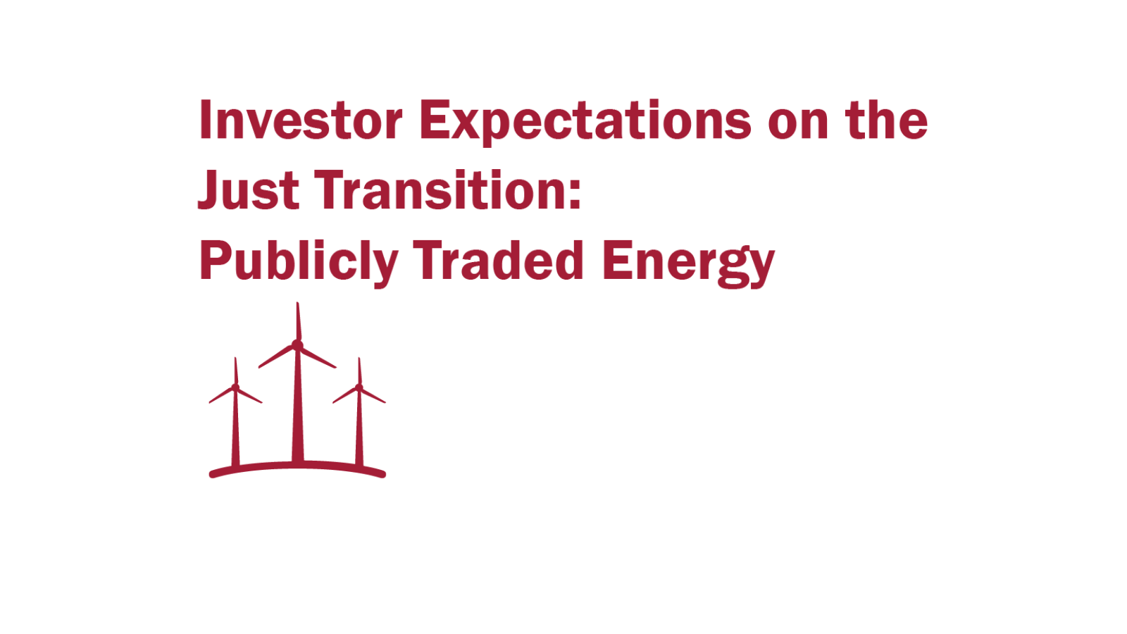 Investor Expectations on the Just Transition: Publicly Traded Energy