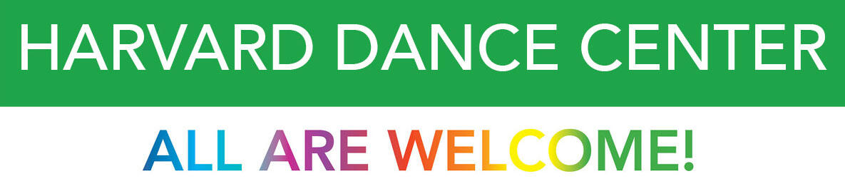 "A rectangular Kelly green banner with white font overlaying that says ""HARVARD DANCE CENTER"" and right underneath there is text in rainbow font that reads ""ALL ARE WELCOME!"""