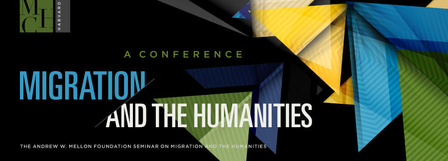 Andrew W. Mellon Foundation Seminar: Migration and the Humanities: A Conference