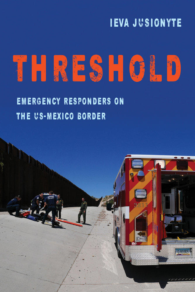 Threshold: Emergency Responders on the US-Mexico Border