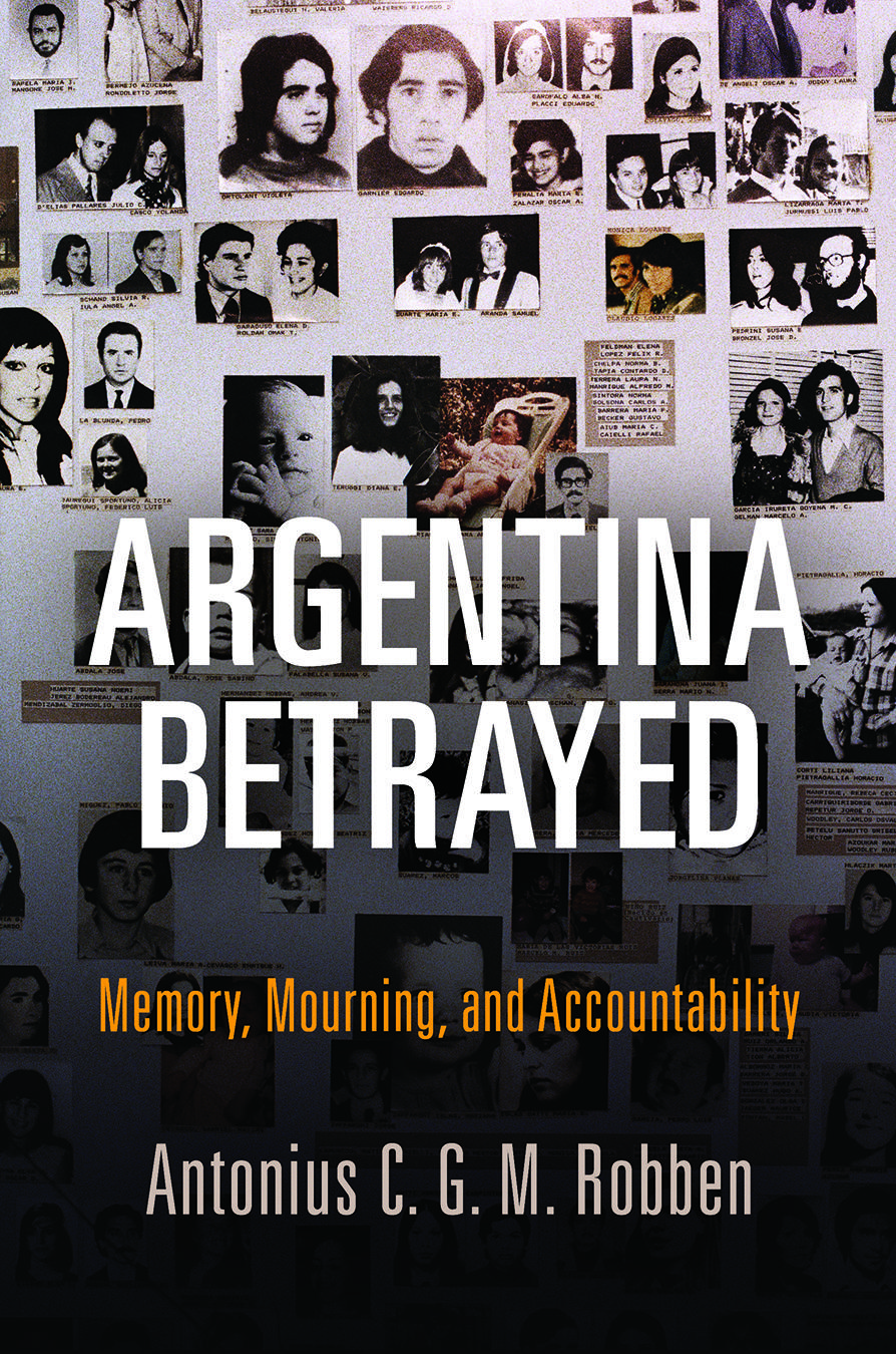 Argentina Betrayed: Memory, Mourning, and Accountability