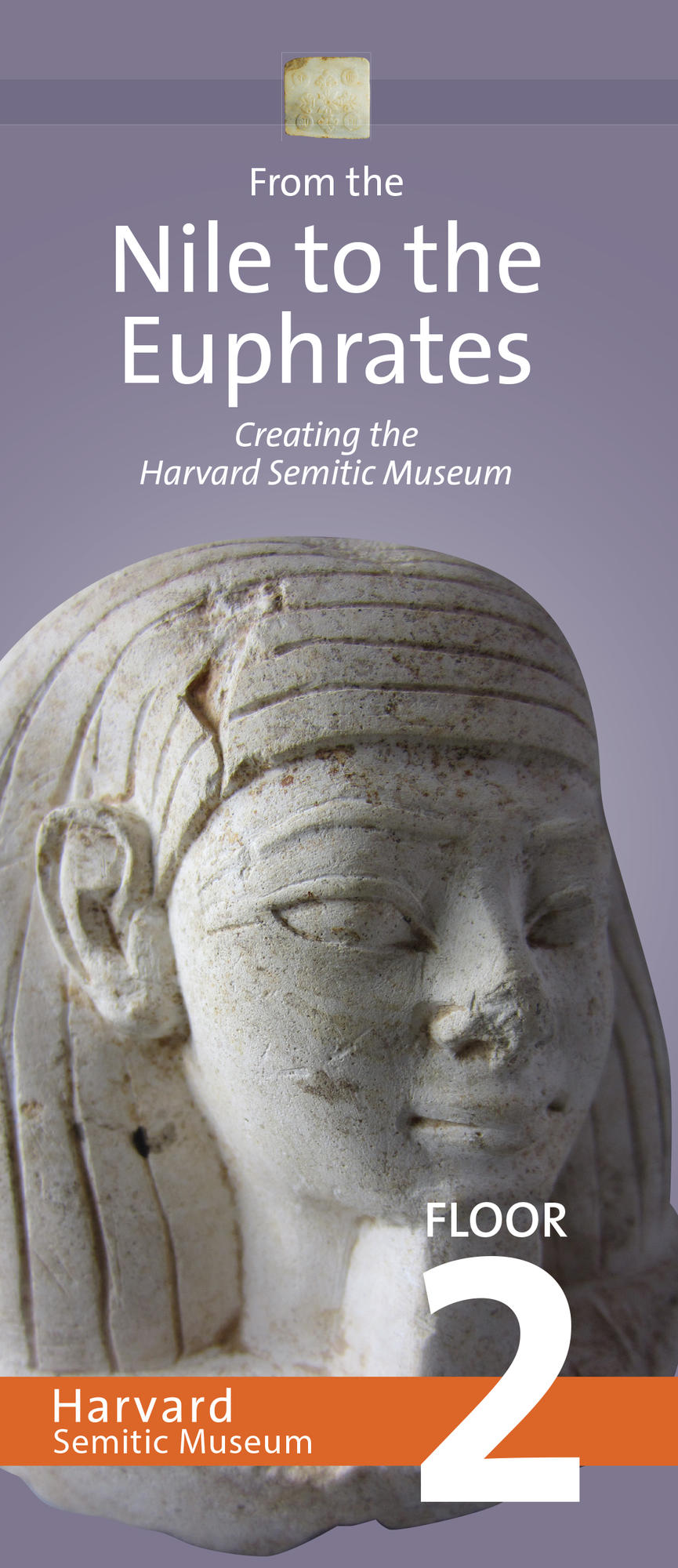Image of bust from exhibit with words From the Nile to the Euphrates: Creating the Harvard Semitic Museum, Floor 2.