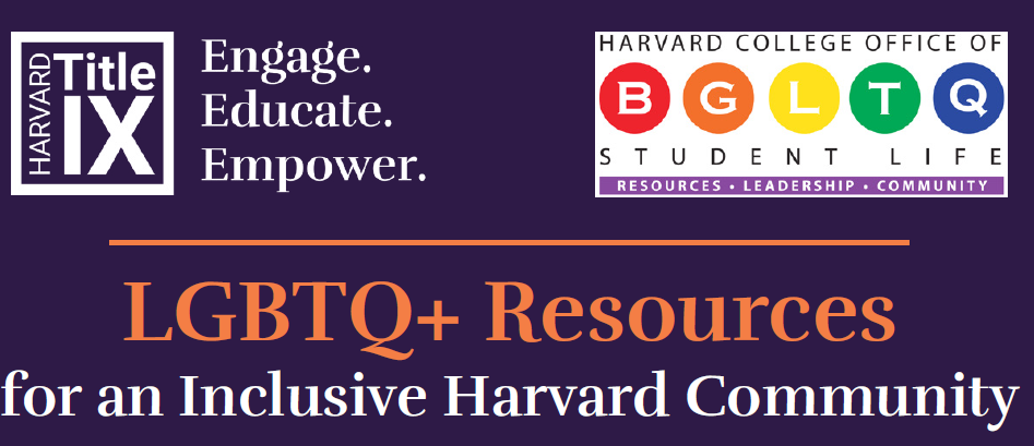 "The Title IX Office and BGLTQ Office of Student Life logos. Text below reads ""LGBTQ+ Resources for an Inclusive Harvard Community."""