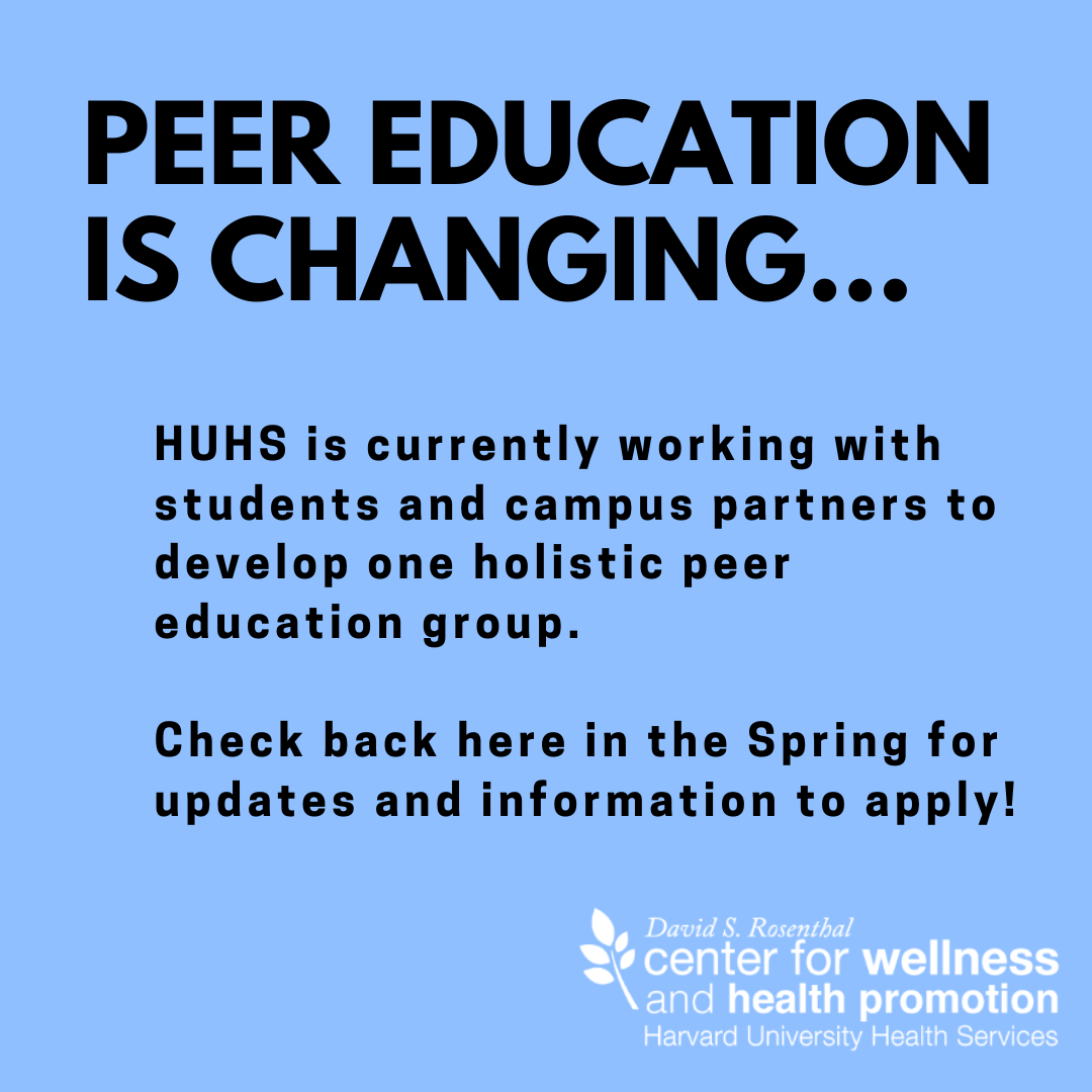 Peer Education is changing... HUHS is currently working with students and campus partners to develop one holistic peer education group.