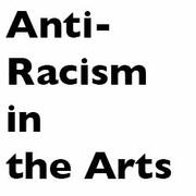 'anti racism in the arts', black text on white background