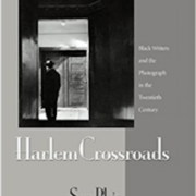 Harlem Crossroads: Black Writers and the Photograph in the Twentieth Century