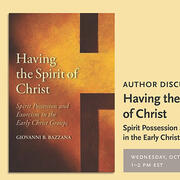 "Giovanni Bazzana discussed his recent book, ""Having the Spirit of Christ: Spirit Possession and Exorcism in the Early Christ Groups,"" on October 7, 2020."