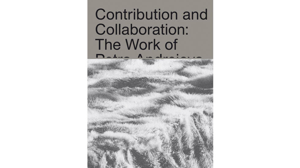 Katarina Burin. Contribution and Collaboration: The Work of Petra Andrejova-Molnár and Her Contemporaries, 2016. Koenig Books.