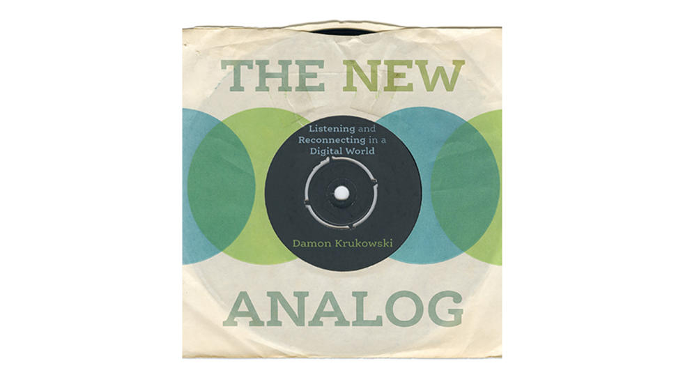 Damon Krukowski, The New Analog: Listening and Reconnecting in a Digital World published by The New Press.