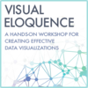 Visual Eloquence: A Hands-On Workshop for Creating Effective Data Visualizations, 4pm to 6pm on Feb 27, 2020 at Lamont Library B-30