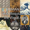 "HUMAN 20: ""A Colloquium in the Visual Arts"" - now open for registration"