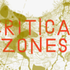 "Graphic for event ""Critical Zones: Observatories for Earthly Politics"""