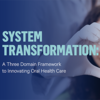 A Three Domain Framework to Innovating Oral Health Care
